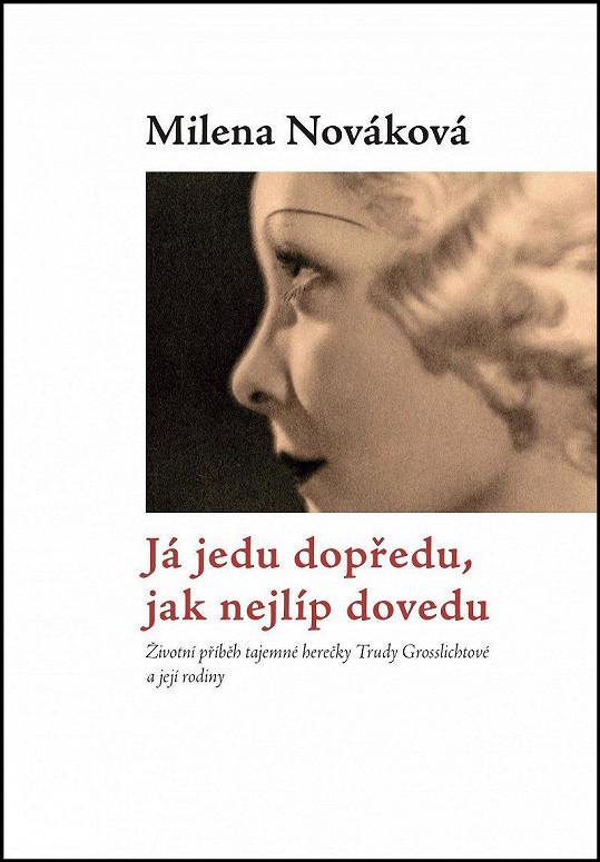 Životní osudy kdysi slavné filmové herečky rozkrývá nevšední publikace Mileny Novákové.