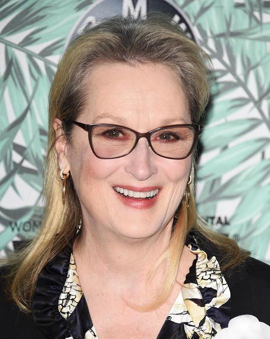 Meryl Streep si života cení příliš, než aby se bála stárnutí.