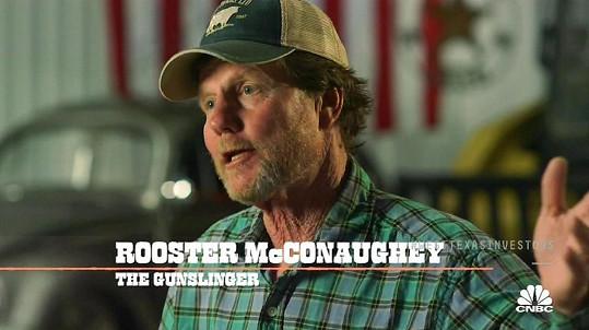 Rooster McConaughey dostal šanci ve vlastní reality show.
