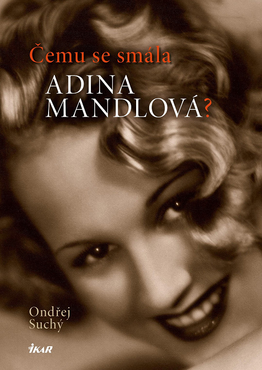 Nová kniha o Adině Mandlové je právě na pultech.