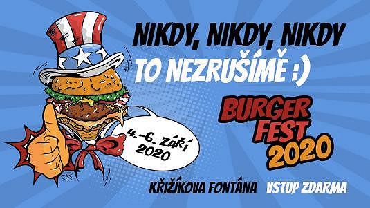 Burgerfest NIKDY, NIKDY, NIKDY nezrušíme! Přijď 4-6. září 2020 na pražské Výstaviště a užij si k tomu Prague Harley Days a Koncert pro 10 milionů a za vstupné ZDARMA!