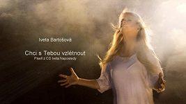 Iveta Bartošová: Chci s Tebou vzlétnout